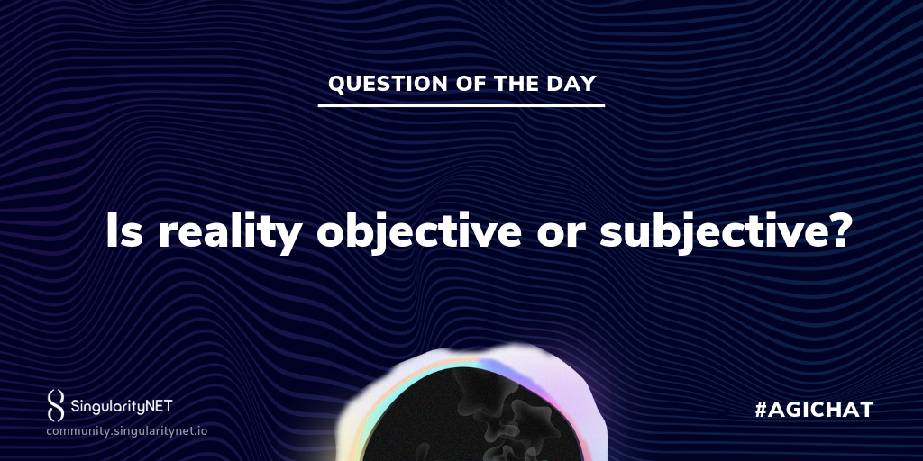 Is reality objective or subjective? - The Future of Reality ...